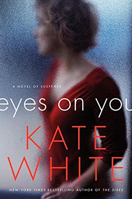 Eyes on You | Kate White