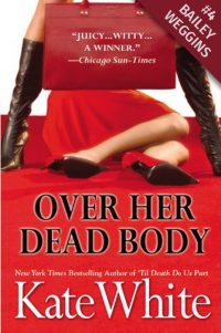 Over Her Dead Body - Kate White